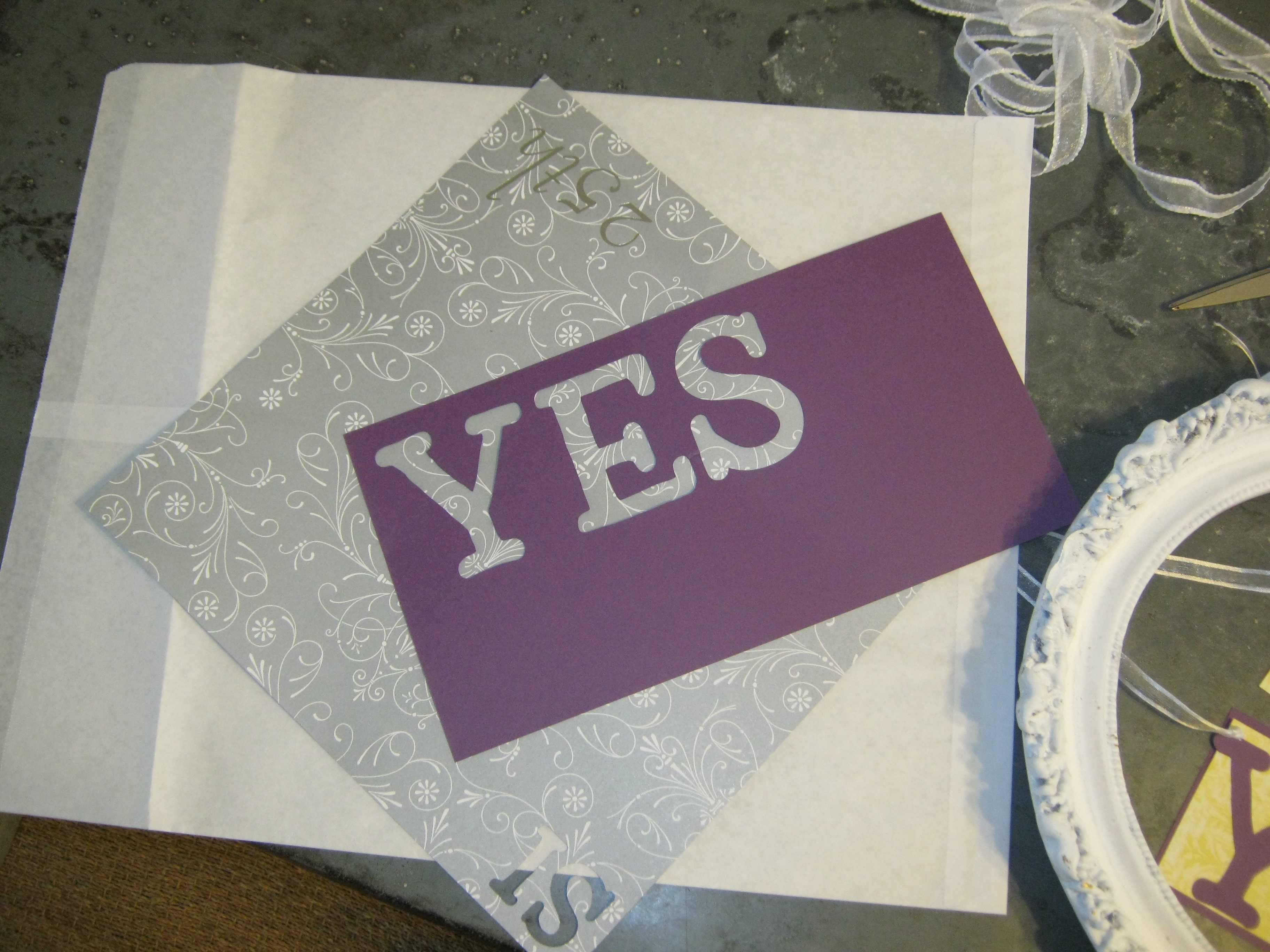 Proposal the yes girls part 178 note we got more letters than we needed out of each color so we could mix and match and decide which looked best empty frame letters cut spiritdancerdesigns Images